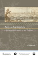 Remigio Cantagallina. A Florentine artist in Brussels in the early 17th century