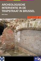 Archeologische interventie in de Trapstraat in Brussel