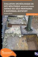 Évaluation archéologique du site néolithique (Boitsfort-Étangs) avenue des Deux Montagnes à Watermael-Boitsfort