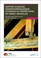 Rapport d'analyse dendrochronologique Extension du Théâtre Royal de Toone à Bruxelles