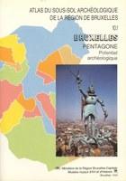 Bruxelles / Pentagone. Potentiel archéologique